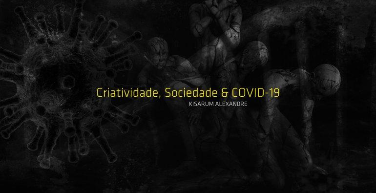 Criatividade, Sociedade e COVID-19